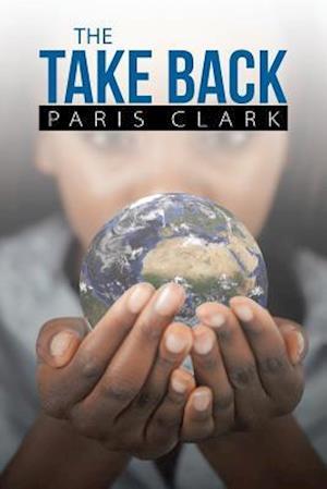 Bog, paperback The Take Back af Paris Clark