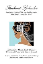Radiant Splendor - Readying Yourself for the Bridegroom