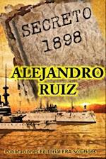 Secreto 1898... La Historia Oculta af Alejandro Ruiz