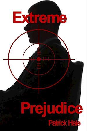 Bog, paperback Extreme Prejudice af Patrick Hale