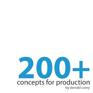 Bog, paperback 200+ Concepts for Production af Donald Corey
