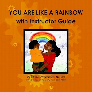 Bog, paperback You Are Like a Rainbow with Instructor Guide af Robin Devereaux-nelson