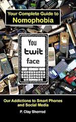 You Twit Face: Your Guide to Smart Phone Addiction af Clay Sherrod