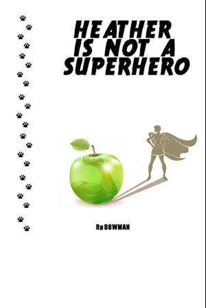 Bog, paperback Heather Is Not a Superhero af Rp Bowman