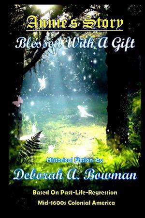 Bog, paperback Annie's Story, Blessed with a Gift af Deborah a. Bowman