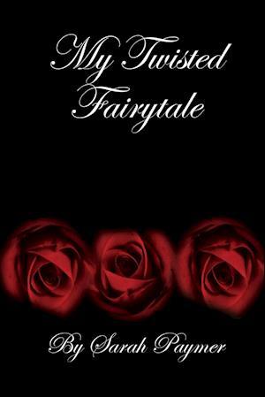 Bog, paperback My Twisted Fairytale af Sarah Paymer