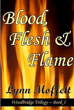 Bog, paperback Blood, Flesh and Flame af Lynn Moffett