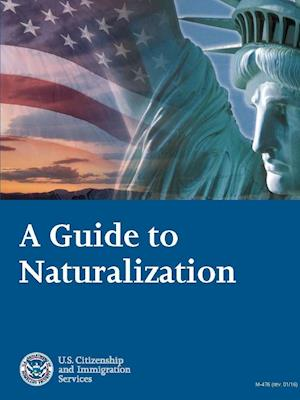 Bog, paperback A Guide to Naturalization af U. S. Citizenship and Immigrati (Uscis)