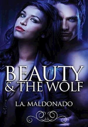 Bog, hardback Beauty & the Wolf af L. a. Maldonado