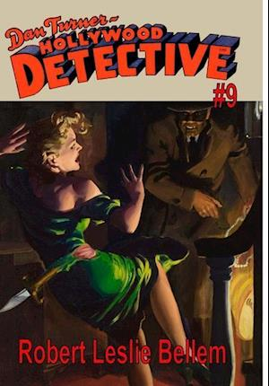 Bog, hardback Dan Turner Hollywood Detective #9 af Robert Leslie Bellem