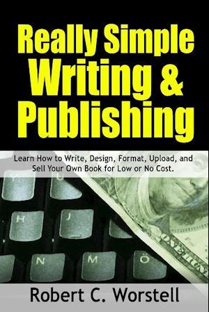 Bog, paperback Really Simple Writing & Publishing af Robert C. Worstell
