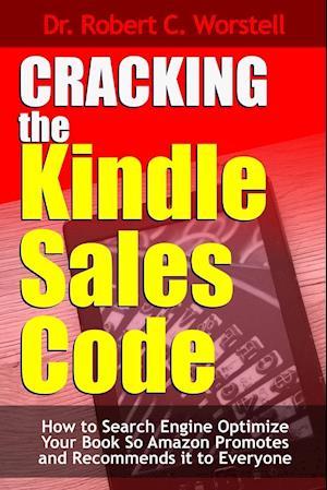 Bog, paperback Cracking the Kindle Sales Code af Dr Robert C. Worstell