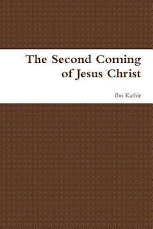 Bog, paperback The Second Coming of Jesus Christ af Ibn Kathir