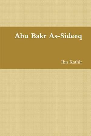 Bog, paperback Abu Bakr As-Sideeq af Ibn Kathir