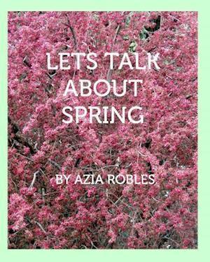 Bog, paperback Let's Talk about Spring af Azia Robles