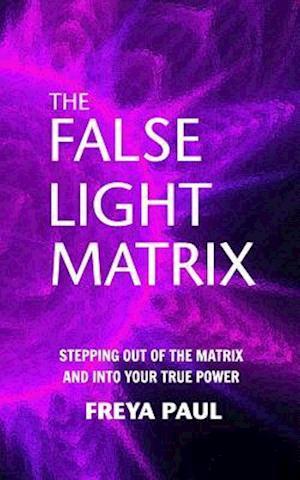 Bog, paperback The False Light Matrix af Freya Paul