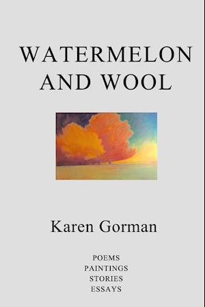 Bog, paperback Watermelon and Wool af Karen Gorman