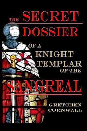 Bog, paperback The Secret Dossier of a Knight Templar of the Sangreal af Gretchen Cornwall