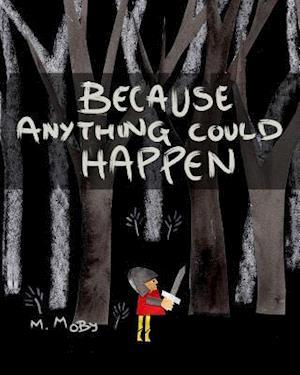 Bog, paperback Because Anything Could Happen af M. Moby
