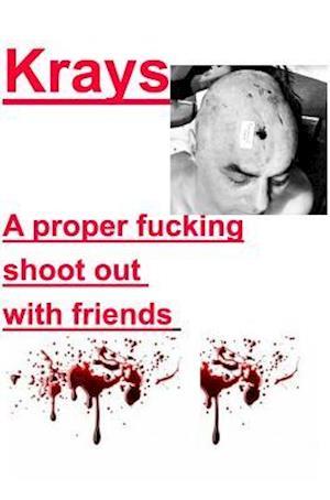 Bog, hardback Krays a Proper Fucking Shoot Out with Friends af Kray Publishers U. S.