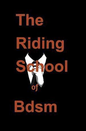 Bog, hardback The Riding School of Bdsm af Ghost Writer