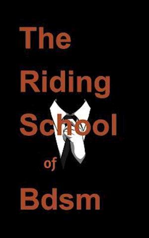 Bog, paperback The Riding School of Bdsm af Ghost Writer