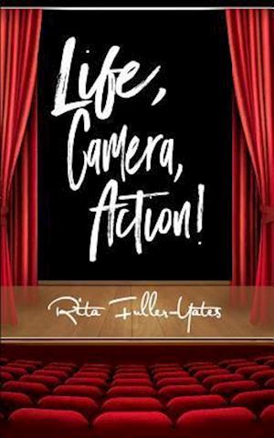 Bog, paperback Life, Camera, Action! af Rita Fuller-Yates