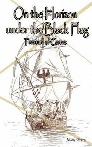 Bog, paperback On the Horizon Under the Black Flag af Nicole Wetzel