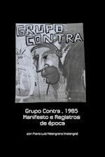 Grupo Contra . 1985 Manifesto E Registros de Epoca