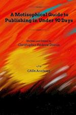 A Motisophical Guide to Publishing in Under 90 Days