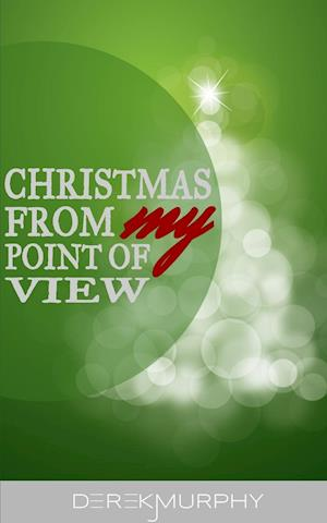 Christmas from My Point of View af Derek J. Murphy