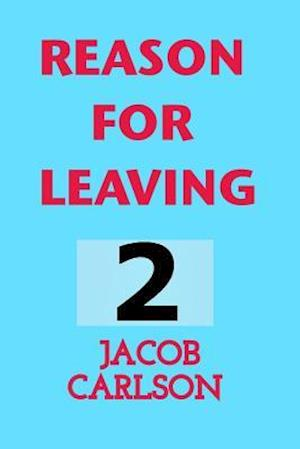Reason for Leaving 2 af Jacob Carlson