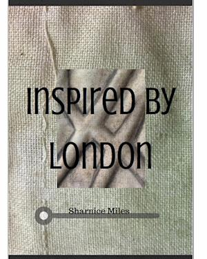 Inspired by London af Sharnice Miles