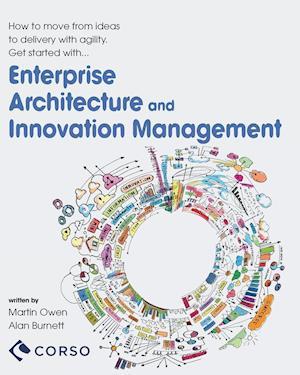 Bog, paperback Agile Enterprise Architecture and Innovation Management af Alan Burnett, Martin Owen