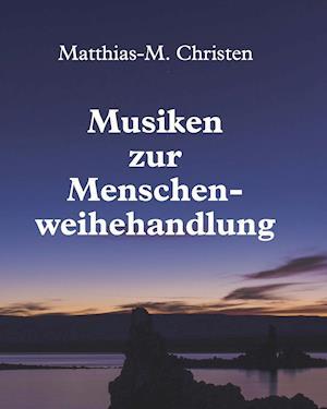 Bog, paperback Musiken Zur Menschenweihehandlung af Matthias-M Christen