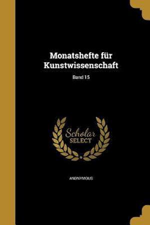 Bog, paperback Monatshefte Fur Kunstwissenschaft; Band 15