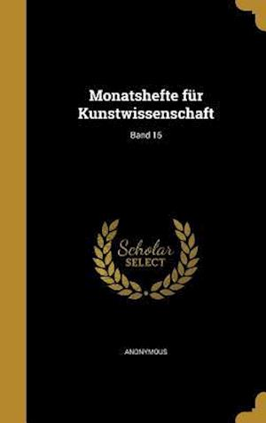 Bog, hardback Monatshefte Fur Kunstwissenschaft; Band 15