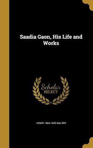 Bog, hardback Saadia Gaon, His Life and Works af Henry 1864-1925 Malter