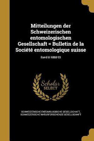 Bog, paperback Mitteilungen Der Schweizerischen Entomologischen Gesellschaft = Bulletin de La Societe Entomologique Suisse; Band 8 1888-93