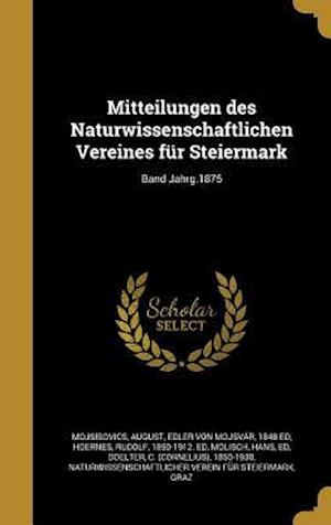 Bog, hardback Mitteilungen Des Naturwissenschaftlichen Vereines Fur Steiermark; Band Jahrg.1875