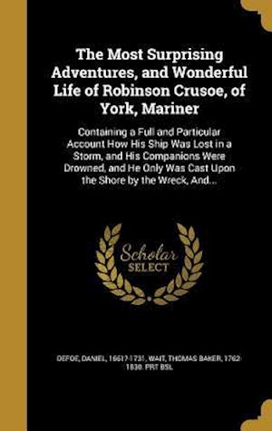 Bog, hardback The Most Surprising Adventures, and Wonderful Life of Robinson Crusoe, of York, Mariner
