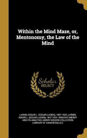 Bog, hardback Within the Mind Maze, Or, Mentonomy, the Law of the Mind