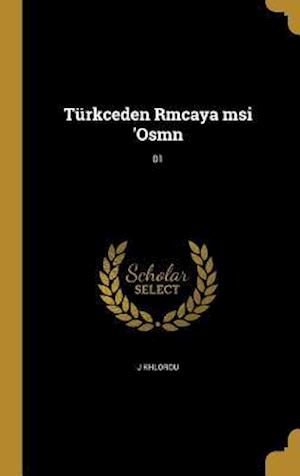 Bog, hardback Turkceden Rmcaya Msi 'Osmn; 01 af J. Khlorou