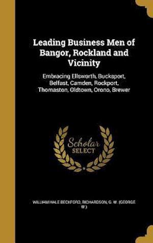 Bog, hardback Leading Business Men of Bangor, Rockland and Vicinity af William Hale Beckford