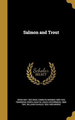 Salmon and Trout af Charles Haskins 1859-1944 Townsend, Dean 1841-1902 Sage