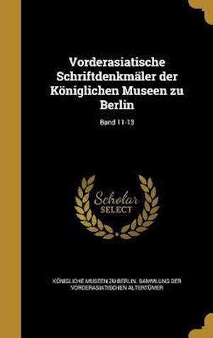 Bog, hardback Vorderasiatische Schriftdenkmaler Der Koniglichen Museen Zu Berlin; Band 11-13