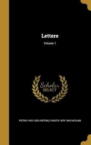 Bog, hardback Lettere; Volume 1 af Pietro 1492-1556 Aretino, Fausto 1879-1965 Nicolini
