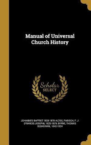 Bog, hardback Manual of Universal Church History af Johannes Baptist 1808-1878 Alzog