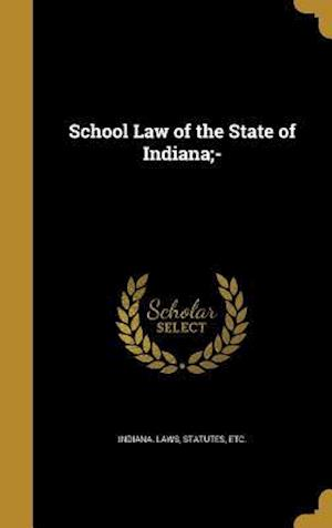 Bog, hardback School Law of the State of Indiana;-