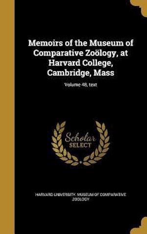 Bog, hardback Memoirs of the Museum of Comparative Zo Logy, at Harvard College, Cambridge, Mass; Volume 48, Text